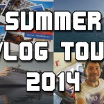 Summer Vlog Tour 2014